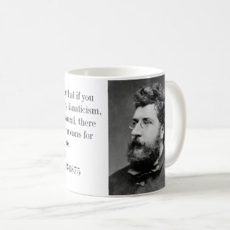 Georges Bizet Composer of Carmen and Quote Coffee Mug