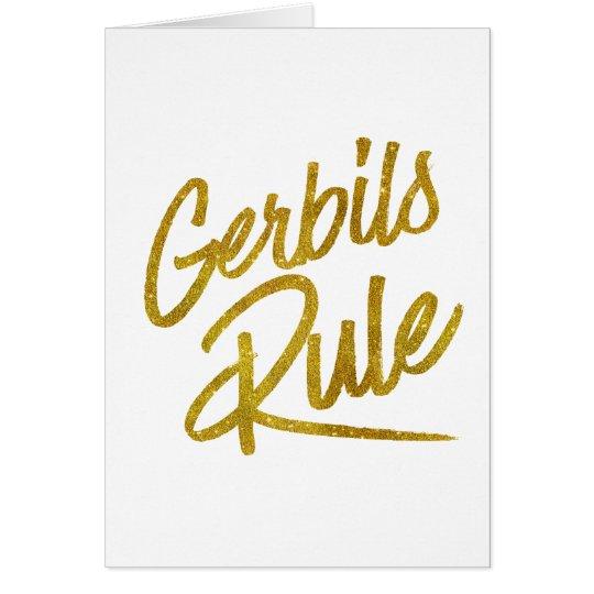 Gerbils Rule Gold Faux Foil Metallic Glitter Quote Card