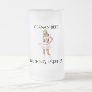GERMAN BEER- NOTHING IS BETTER FROSTED GLASS MUG