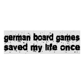German Board Games Saved My Life Once Poster