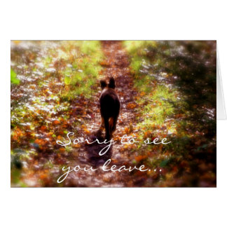 German Shep. forest, Sorry to see you leave... Card