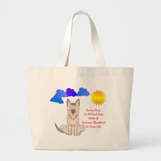 German Shepherd Dog Every Day Is A Good Day Large Tote Bag