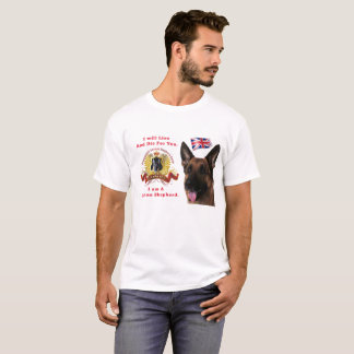 """German Shepherd """"I will live and die"""" T-Shirt"""