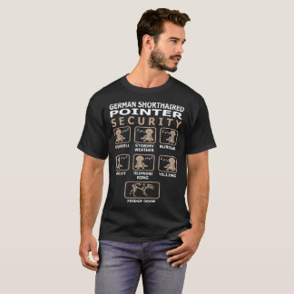 German Shorthaired Pointer Dog Security Pets Funny T-Shirt