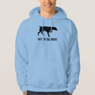 """German Shorthaired Pointer """"Get to the Point"""" Hoodie"""