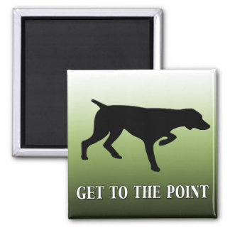 "German Shorthaired Pointer ""Get to the Point"" Magnet"