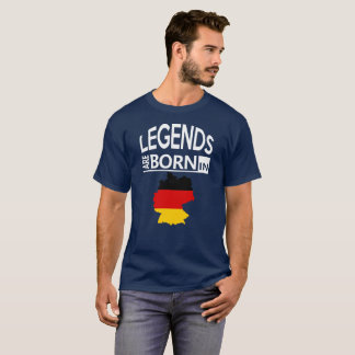 Germany Love German Birthday Gift Legends are Born T-Shirt