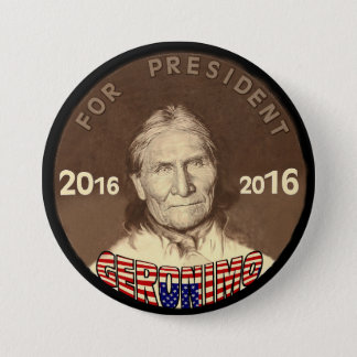 Geronimo for President 2016 7.5 Cm Round Badge