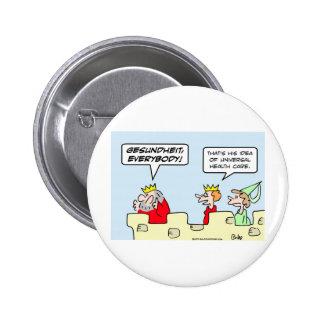 gesundheit king health care universal pinback button
