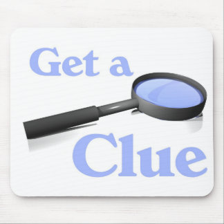 Get a Clue Mouse Pad