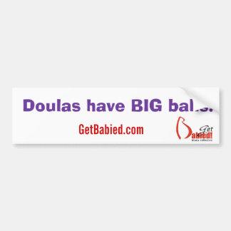 Get Babied-DoulasBigBalls2 Bumper Sticker