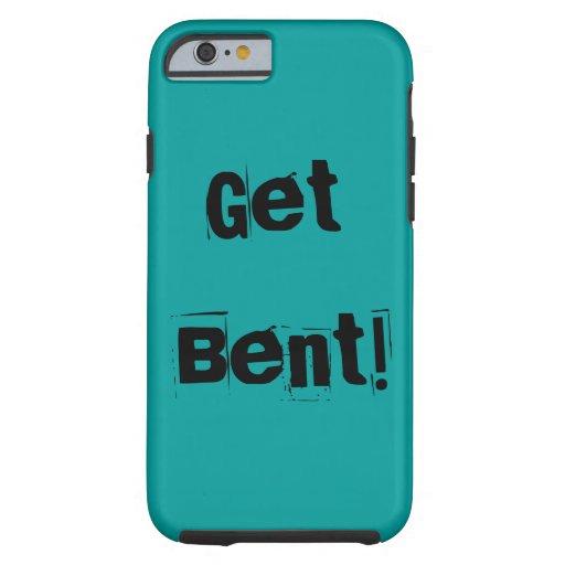 Get Bent Bendgate Humor Customizable Tough iPhone 6 Case