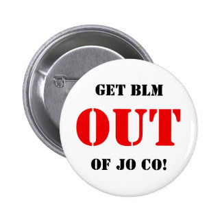 Get BLM Out of Jo Co Button