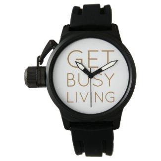 Get busy living watch
