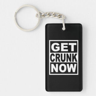 Get Crunk Now Key Ring