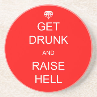 Get Drunk and Raise Hell Drink Coasters