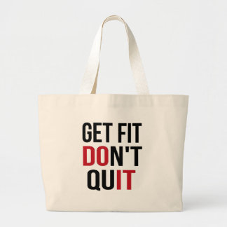 Get Fit Don't Quit - DO IT Large Tote Bag