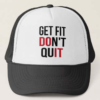 Get Fit Don't Quit - DO IT Trucker Hat