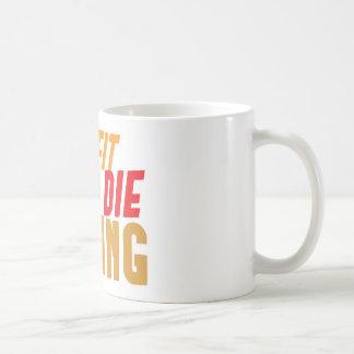 GET FIT or DIE TRYING Mug