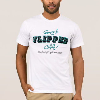 Get Flipped Off! T-Shirt