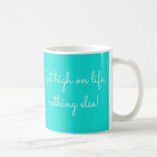 Get high on life mug. coffee mug
