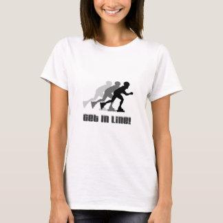 Get in Line T-Shirt