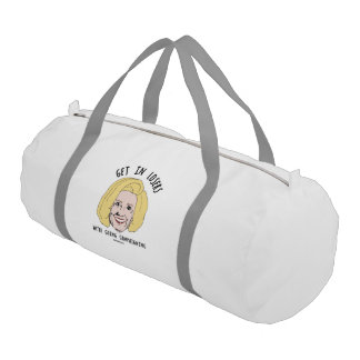 Get in Losers We're going Campaigning Gym Duffel Bag