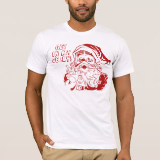 Get in my Belly, Santa Claus T-Shirt