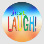 Get Inspired ~ Just Laugh! Round Stickers