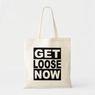 Get Loose Now Tote Bag