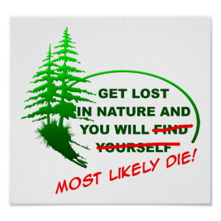 Get Lost in the Forest Funny Poster