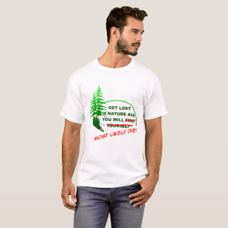 Get Lost in the Forest Funny Tshirt