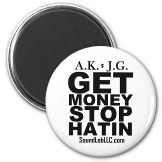 Get Money Stop Hatin' 6 Cm Round Magnet