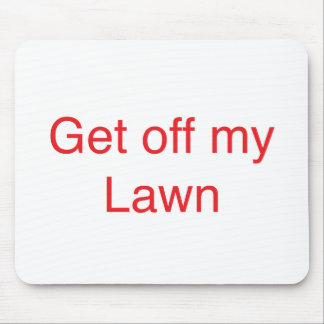 Get off my Lawn Mouse Pad