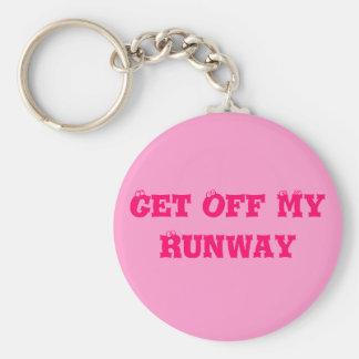 Get Off My Runway Key Ring