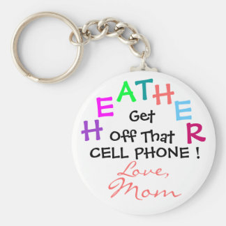 Get Off That Cell Phone ! Basic Round Button Key Ring