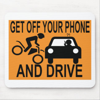 Get Off Your Phone & Drive Mouse Pad
