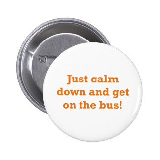 Get on the Bus 6 Cm Round Badge