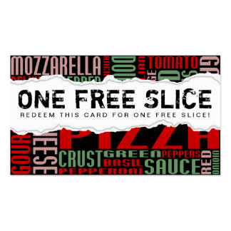 get one free PIZZA SLICE (torn paper) Business Card
