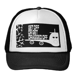 Get or get Dragged off  Cap