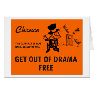 Get Out of Drama FREE greeting card