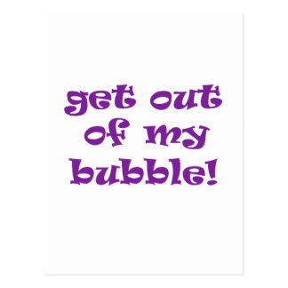 Get Out Of My Bubble Postcard