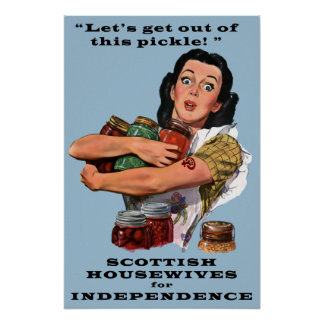 Get Out of This Pickle with Scottish Independence Poster