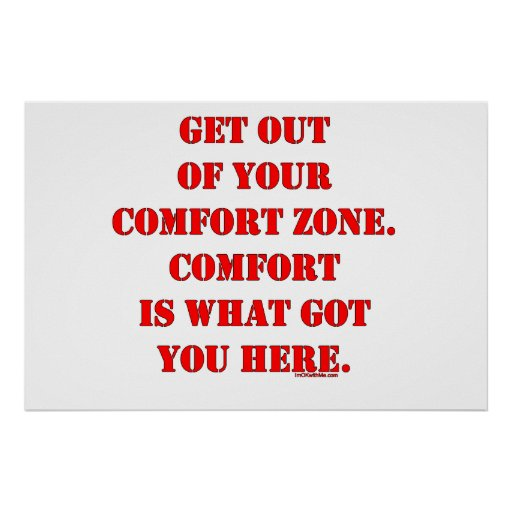 Get Out of Your Comfort Zone! Print