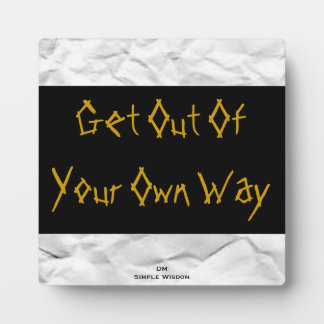 'Get Out Of Your Own Way' Plaque