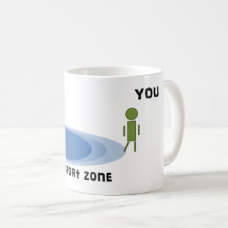 Get outside your comfort zone coffee mug