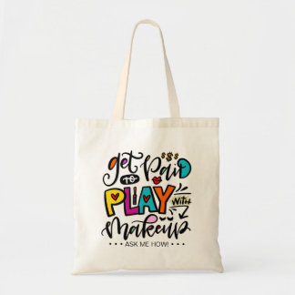 Get Paid to Play With Makeup Tote Bag