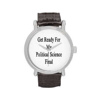 Get Ready For My Political Science Final Wristwatch