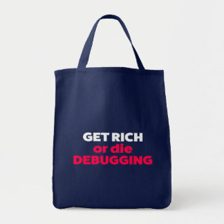 Get rich or die debbuging tote bag