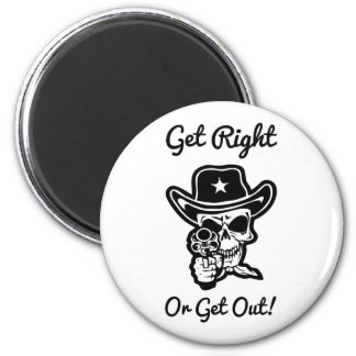 Get Right Or Get Out Skull Sheriff Pistol Magnet